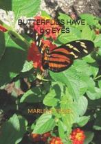 Butterflies Have Big Eyes