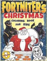 Christmas Coloring Book: F0RTNITER'S CHRISTMAS COLORING BOOK FOR KIDS (Unofficial)