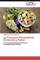 La Farmacia Hospitalaria Evolucion y Retos