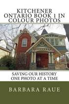 Kitchener Ontario Book 1 in Colour Photos