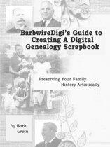 Barbwiredigi's Guide to Creating a Digital Genealogy Scrapbook