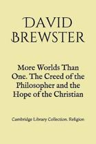 More Worlds Than One. The Creed of the Philosopher and the Hope of the Christian