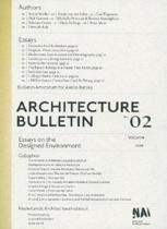 Architecture Bulletin / 02 Essays On The Designed Environment