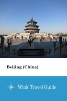 Beijing (China) - Wink Travel Guide