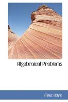Algebraical Problems
