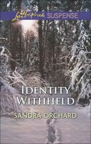 Identity Withheld (Mills & Boon Love Inspired Suspense)