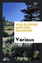 Wild Flowers and Their Teachings