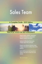 Sales Team A Complete Guide - 2019 Edition