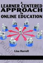 A Learner Centered Approach to Online Education