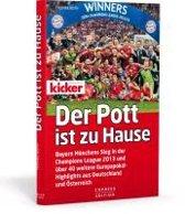 Der Pott ist zu Hause - Der Champions-League-Triumph 2013 und über 40 weitere Europapokal-Highlights aus Deutschland und Österreich