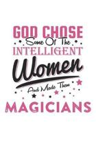 God Chose Some Of The Intelligent Women And Made Them Magicians