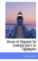 Revue Et Magasin de Zoologie Pure Et Applique