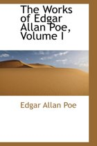 The Works of Edgar Allan Poe, Volume I