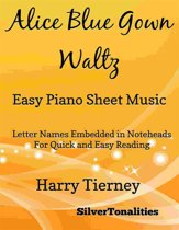 Alice Blue Gown Waltz Easy Piano Sheet Music