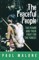 The Peaceful People: The Penan and their Fight for the Forest