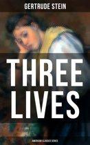 THREE LIVES (American Classics Series)