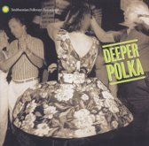 Deeper Polka: More Dance Music From The...