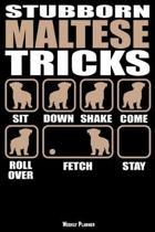 Stubborn Maltese Tricks Weekly Planner