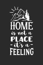 Home Is Not A Place It's A Feeling: Realtor Gifts For Clients - House Warming Presents - Homeowners Journal / Logbook to Track Repairs, Notes, Contact