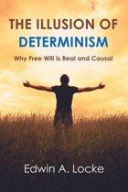 The Illusion of Determinism