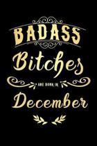 Badass Bitches Are Born In December
