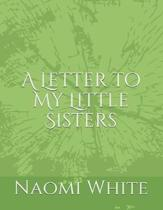 A Letter To My Little Sisters