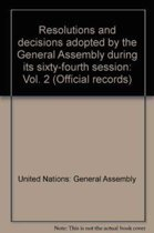 Resolutions and Decisions Adopted by the General Assembly During Its Sixty-fourth Session
