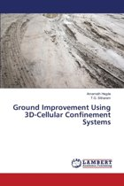 Ground Improvement Using 3D-Cellular Confinement Systems