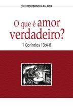 O Que É Amor Verdadeiro?
