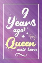 9 Years Ago Queen Was Born