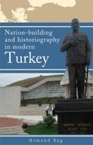 Nation-building and historiography in modern Turkey