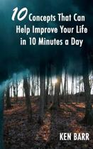 10 Concepts That Can Help Improve Your Life in 10 Minutes a Day