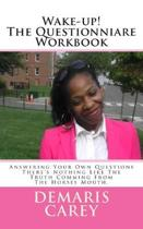 Wake-up! The Questionniare Workbook