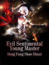 Evil Sentimental Young Master