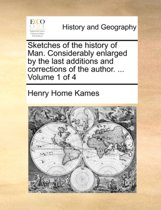 Sketches of the History of Man. Considerably Enlarged by the Last Additions and Corrections of the Author. ... Volume 1 of 4