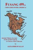 Fusang 499 Ce China Discovers America!