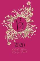 B - 2020 Calendar, Planner, Organizer, Journal: Black Monogram Letter B on a golden floral wreath. Monthly and Weekly Planner, including 2019 and 2021
