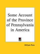 Some Account of the Province of Pennsylvania in America (1681)