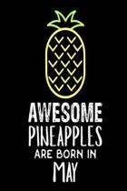 Awesome Pineapples Are Born in May