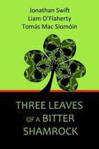 Three Leaves of a Bitter Shamrock