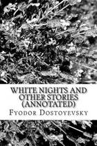 White Nights and Other Stories (Annotated)