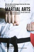 Werde Uberschussiges Fett Los Fur Eine Bestleistung Bei Martial Arts
