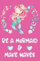 Be a Mermaid and Makes Waves