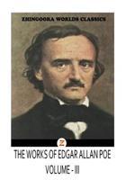 The Works of Edgar Allan Poes Volume III