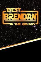 The Best Brendan in the Galaxy