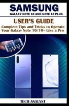 Samsung Galaxy Note 10 and Note 10 Plus User's Guide: Complete Tips and Tricks to Operate Your Galaxy Note 10/ 10+ Like a Pro