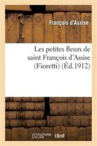 Les Petites Fleurs de Saint Fran�ois d'Assise (Fioretti) Suivies Des Consid�rations