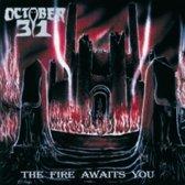 The Fire Awaits You