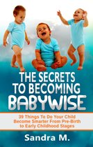The Secrets To Becoming Babywise
