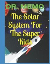 The Solar System for the Super Kids